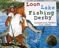 Loon Lake Fishing Derby - a chilcren's book by Kathleen Cook Waldron