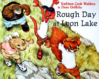 Rough Day at Loon Lake - a children's book by Kathleen Cook Waldron